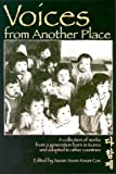 Voices from Another Place: A Collection of Works from a Generation Born in Korea and Adopted to Other Countries