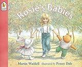 Martin Waddell Rosie's Babies