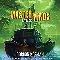 Masterminds: Payback Audiobook by Gordon Korman Narrated by Ramon de Ocampo, Tarah Consoli, Kelly Jean Badgley