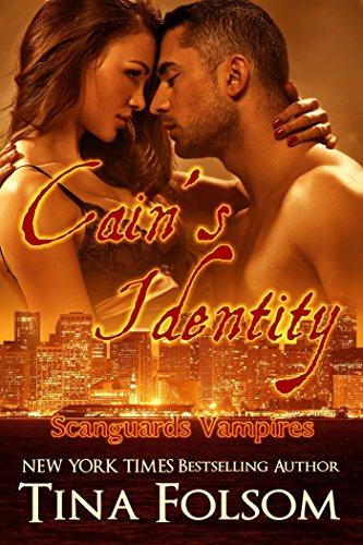 Tina Folsom - Cain's Identity (Scanguards Vampires Book 9)