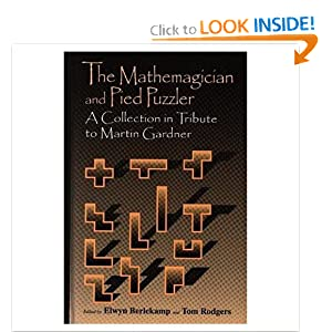 Mathemagician and Pied Puzzler: A Collection in Tribute to Martin Gardner Elwyn R. Berlekamp, Tom Rodgers