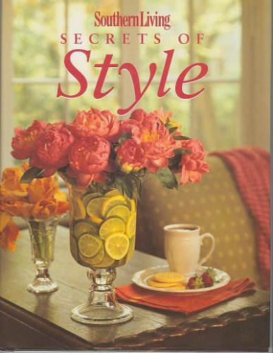 Southern Living Secrets of Style