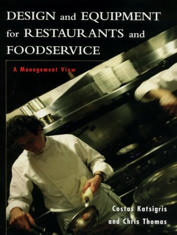 Design and Equipment for Restaurants and Foodservice: A Management View (Wiley Series in Management Science)