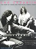 Keith Shadwick Led Zeppelin: The Story of a Band and Their Music - 1968-1980