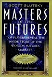 img - for Masters of the Futures: Top Players Reveal the Inside Story of the Worlds's Futures Markets by Scott Slutsky (1999-01-21) book / textbook / text book