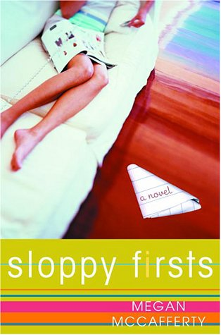 Sloppy Firsts: A Novel