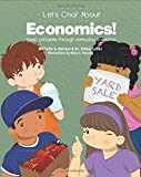 Lets Chat About Economics!: basic principles through everyday scenarios