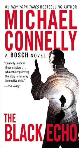 The Black Echo: A Novel (A Harry Bosch Novel) written by Michael Connelly