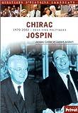 echange, troc Jacques Cantier, Laurent Jalabert - Chirac / Jospin : 1970-2002 : Deux vies politiques