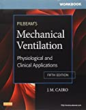 img - for Workbook for Pilbeam's Mechanical Ventilation: Physiological and Clinical Applications, 5e by Hinski MS RRT-NPS, Sandra T, Cairo PhD RRT FAARC, J. M., (2012) Paperback book / textbook / text book