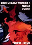 Regents English Workbook 3: Advanced, New Edition (0131992686) by Robert J. Dixson