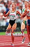 img - for Not About the Medal book / textbook / text book