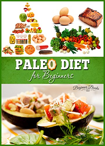 Free Kindle Book : Paleo: Paleo Diet For Beginners: Change Your Mind, Change Your Life (Paleo - Paleo Diet - Paleo Diet for Beginners - Paleo for Beginners - Paleo Diet Cookbook - Paleo Diet Recipes)