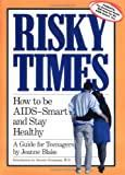 Risky Times: How to Be AIDS-Smart and Stay Healthy/Book With Parent's Guide (0894806564) by Jeanne Blake