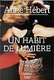 echange, troc Anne Hebert - Un Habit De Lumiere