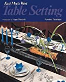 img - for Table Setting: East Meets West book / textbook / text book