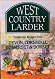 img - for West Country Larder: Traditional Recipes from Devon, Cornwall, Somerset and Dorset book / textbook / text book