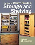 The Best of Danny Proulxs Storage and Shelving (Popular Woodworking) - 155870731X