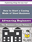 How to Start a Casing Made of Steel Business (Beginners Guide)