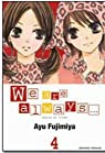 We are always..., tome 4  par Fujimiya