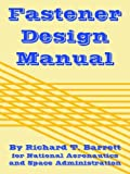 Fastener Design Manual (1410224910) by Barrett, Richard T.