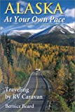 img - for Alaska at Your Own Pace: Traveling by RV Caravan book / textbook / text book