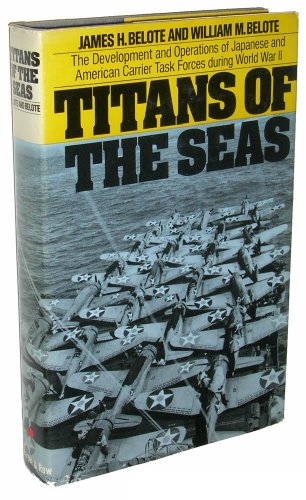 Titans of the seas: The development and operations of Japanese and American carrier task forces during World War II