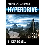 "Hyperdrive: 1 Der Rebell (Hyperdrive - Roman-Serial)von ""Horus W. Odenthal"""