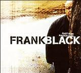 echange, troc Frank Black - Fast Man, Raider Man