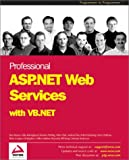 Professional ASP.NET Web Services with VB.NET (1861007752) by Andreas Eide