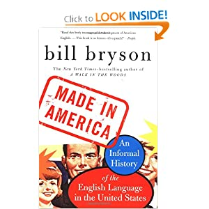 Made in America: An Informal History of the English Language in the United States by Bill Bryson