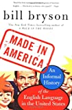 Made in America: An Informal History of the English Language in the United States (0380713810) by Bryson, Bill
