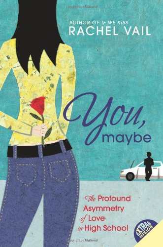 Cover of You, Maybe: The Profound Asymmetry of Love in High School
