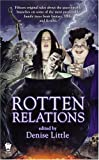 Rotten Relations (0756402395) by Little, Denise