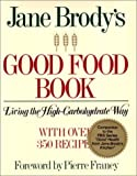 Jane Brody's Good Food Book: Living the High-Carbohydrate Way (0393022102) by Brody, Jane E.