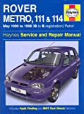 Jeremy Churchill Rover Metro, 111 and 114 Service and Repair Manual: 1990 to 1998 (Haynes Service and Repair Manuals)