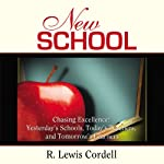 New School, Chasing Excellence: Yesterday's Schools, Today's Teachers, Tomorrow's Learners | R. Lewis Cordell