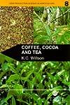 Coffee, Cocoa and Tea