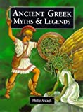 Ancient Greek Myths (Myths & Legends from Around the World)