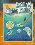 Dreams of Dolphins Dancing: A Child's Remarkable Ocean Adventure