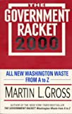 The Government Racket 2000: All New Washington Waste from A to Z (0380787849) by Martin L. Gross