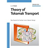 "Theory of Tokamak Transport: New Aspects for Nuclear Fusion Reactor Design: How Energy and Particles Diffuse Across Strong Magnetic Fieldsvon ""Leslie Colin Woods"""