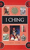 I Ching (Pocket Prophecy) (1862042659) by Mary Clarke