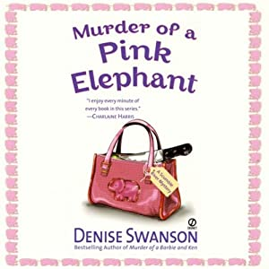 Murder of a Pink Elephant: A Scumble River Mystery, Book 6 | [Denise Swanson]