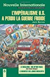 Nouvelle Internationale No. 6: L'imperialisme U.S. a perdu la guerra froide  (French Edition) (0873488881) by Jack Barnes
