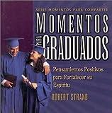 img - for Momentos Para Graduados: Los Retos Impactantes Para la Jornada de la Vida = Mini-Moments for Graduates (Serie Momentos Para Compartir) (Spanish Edition) book / textbook / text book