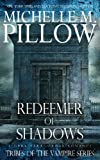 Redeemer of Shadows (Tribes of the Vampire) (Volume 1)