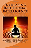 Increasing Intuitional Intelligence: How the Awareness of Instinctual Gut Feelings Fosters Human Learning, Intuition, and Longevity