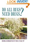 Do All Bugs Need Drugs?: Conventional...