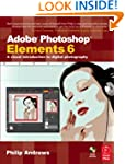 Adobe Photoshop Elements 6: A Visual...